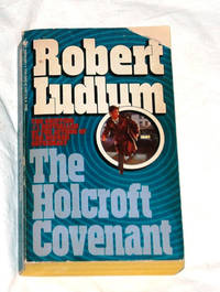 The Holcroft Covenant by Robert Ludlum - Paperback - 1985 - from Bark'N Books and Biblio.com