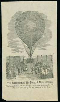 """""""The Excursion of the Bought Nominations"""" Showing Balloon """"Union League"""""""