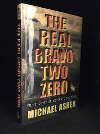 The Real Bravo Two Zero; The Truth Behind Bravo Two Zero