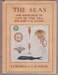 The Seas; Our Knowledge of Life in the Sea and How it is Gained