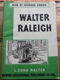 WALTER RALEIGH Men Of Courage Series - Book Eight