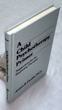 A Child Psychotherapy Primer:  Suggestions for the Beginning Therapist