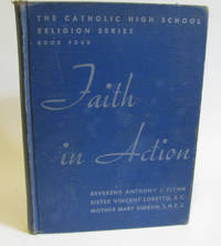 FAITH IN ACTION by  Anthony J Flynn - Hardcover - 1946 - from Village Bookmarket and Biblio.com