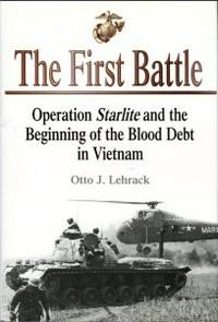 image of The First Battle: Operation Starlite And The Beginning Of The Blood Debt In Vietnam