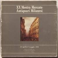 XX MOSTRA MERCATO ANTIQUARI MILANESI ORGANIZZATA DAL CENTRO MILANESE MANIFSTAZIONI D'ARTE CON...