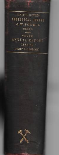 United States Geological Survey: Tenth Annual Report 1888-'89 Part I - Geology