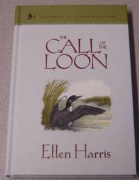The Call of the Loon (Mysteries of Sparrow Island #21) by  Ellen Harris - Hardcover - Book Club Edition - 2007 - from Books of Paradise (SKU: R7158)