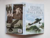 image of Return flights in war and peace: the flying memoirs of Squadron Leader  John Rowland