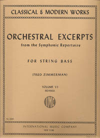 Orchestral Excerpts from the Symphonic Repertoire for String Bass, Volume VI