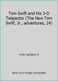 image of Tom Swift and His 3-D Telejector (The New Tom Swift, Jr., adventures, 24)