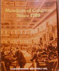Members of Congress since 1789 by Congressional Quarterly Inc - Paperback - Edition Not Stated - 1977 - from Hastings of Coral Springs and Biblio.com