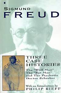 image of Three Case Histories : The Wolf Man, the Rat Man, and the Psychotic Doctor Schreber
