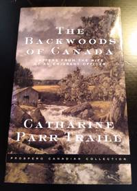 image of THE BACKWOODS OF CANADA: LETTERS OF NATURALIST CATHARINE TRAILL