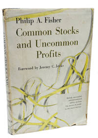 Common Stocks and Uncommon Profits by Philip Fisher - First Edition - 1958 - from 1st Editions and Antiquarian Books, ABA, IOBA and Biblio.com
