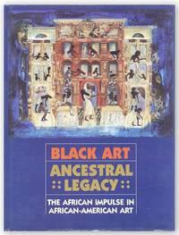 Black Art, Ancestral Legacy: The African Impulse in African-American Art