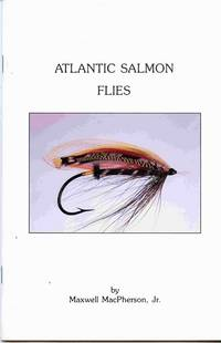 image of Atlantic Salmon Flies For The Collector & For The Fisherman. With  A New Section on the Rare Feathers Used in Authentic Salmon Flies.