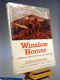 Winslow Homer, American Artist: His World and His Work