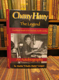 Chatty Hatty The Legend: The First Black Female Radio Announcer in North Carolina.  (SIGNED)