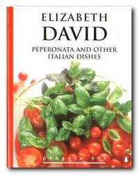 Peperonata and Other Italian Dishes by David, Elizabeth - 1996