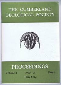 The Cumberland Geological Society: Proceedings 1970-71. Volume 3 Part 1