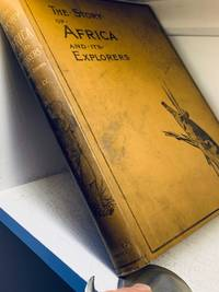 The Story Of Africa And Its Explorers, Volume 4 (of 4)