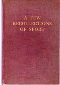 A Few Recollections of Sport by  W Pickford - Hardcover - 1938 - from YesterYear Books (SKU: 042897)
