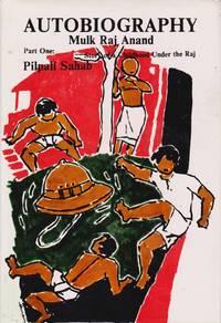 Autobiography, Part One: Pilpali Sahab: Story of a Childhood under the Raj