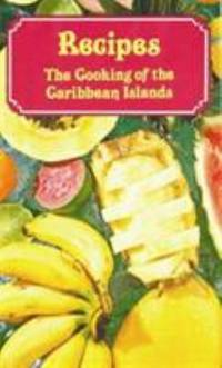 image of Recipes: The Cooking of the Caribbean Islands