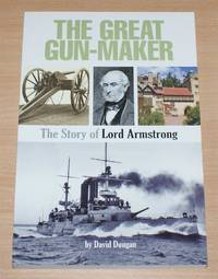 image of The Great Gun-Maker: The Story of Lord Armstrong