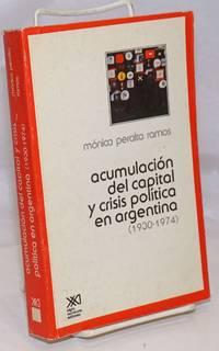 Acumulacion del Capital y Crisis Politica en Argentina (1930-1974)