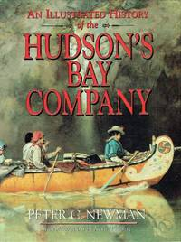image of An Illustrated History of the Hudson's Bay Company