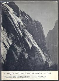 image of Francois Matthes and the Marks of Time.  Yosemite and the High Sierra