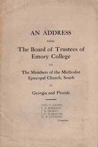 An Address From the Board of Trustees of Emory College to The Members of the Methodist Episcopal Church, South in Georgia and Florida