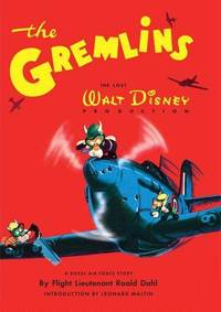 The Gremlins:  A Royal Air Force Story by Roald Dahl - First thus - September 6, 2006 - from Pontaccio and Biblio.com
