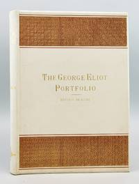 THE GEORGE ELIOT PORTFOLIO, BEING A SERIES OF SIXTY JAPANESE PAPER PROOFS FROM ORIGINAL ETCHINGS...