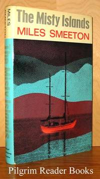 The Misty Islands by  Miles Smeeton - First Edition - 1969 - from Pilgrim Reader Books - IOBA and Biblio.co.uk