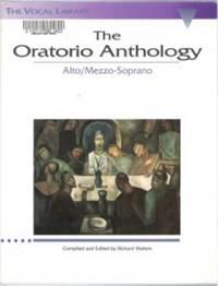 THE ORATORIO ANTHOLOGY - ALTO/MEZZO-SOPRANO  The Vocal Library