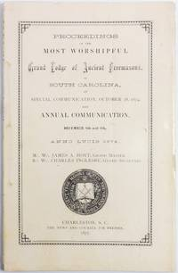 image of PROCEEDINGS OF THE . . . GRAND LODGE OF ANCIENT FREEMASONS OF SOUTH CAROLINA.  A Collection of Seven Annual Reports.