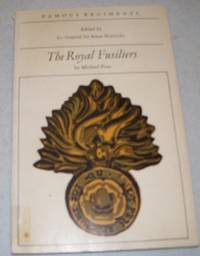 The Royal Fusiliers (The 7th Regiment of Foot): Famous Regiments Series