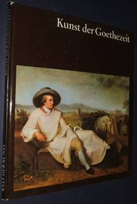 Kunst Der Goethezeit-Mit Siebzehn Farbigen Tafeln Und Funfzig Einfarbigen  Abbildungen