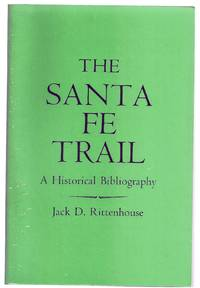 image of THE SANTA FE TRAIL. A HISTORICAL BIBLIOGRAPHY