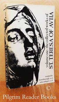 The Collected Works of St. Teresa of Avila. Volume One (1): The Book of  Her Life, Spiritual Testimonies, Soliloquies.
