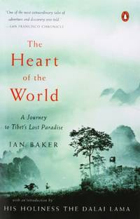 image of The Heart of the World: A Journey to Tibet's Lost Paradise