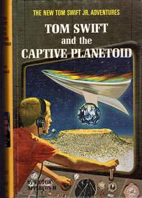 Tom Swift and the Captive Planetoid  (#29) by  Victor II Appleton - 1st - 1967 - from Dorley House Books and Biblio.com