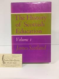 History of Scottish Education: v. 1 & 2