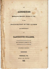 image of AN ADDRESS DELIVERED AT HANOVER, OCTOBER 29, 1828, AT THE INAUGURATION OF THE AUTHOR AS PRESIDENT OF DARTMOUTH COLLEGE.