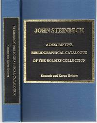JOHN STEINBECK:  A DESCRIPTIVE BIBLIOGRAPHICAL CATALOGUE OF THE COLLECTION OF MR. & MRS. KENNETH H. HOLMES
