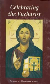 Celebrating the Eucharist August 1 - December 1, 2001