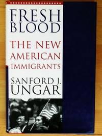 FRESH BLOOD: The New American Immigrants