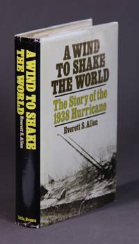 A wind to shake the world. The story of the 1938 hurricane